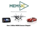 With over One Billion Sensors Shipped, MEMSIC is a World Leader for the Consumer Electronics, Communications, Automotive, Medical and Industrial Sensing Sectors