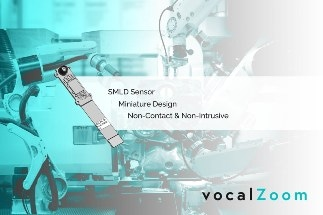 VocalZoom Unveils Vibration Sensors to Monitor Machine Health for the Industrial Internet of Things