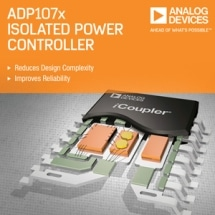 Analog Devices' Integrated, Isolated Power Controller Series Reduces Design Complexity and Improves System Reliability
