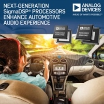 Analog Devices' Next Generation Digital Signal Processors Provide Greater Internal Program and Data Memory for Automotive Audio Applications