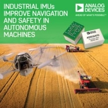 Analog Devices' Industrial Inertial Measurement Units Improve Navigation and Reliability in Autonomous Machines