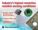 TI Debuts PGA900 High Resolution Resistive Sensing Signal Conditioner