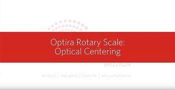 Optira Rotary Optical Centering